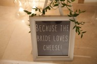 The Bride Loves Cheese Sign